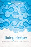 img - for Living Deeper: Women Helping Women Walk with God by The Navigators (2013-09-01) book / textbook / text book