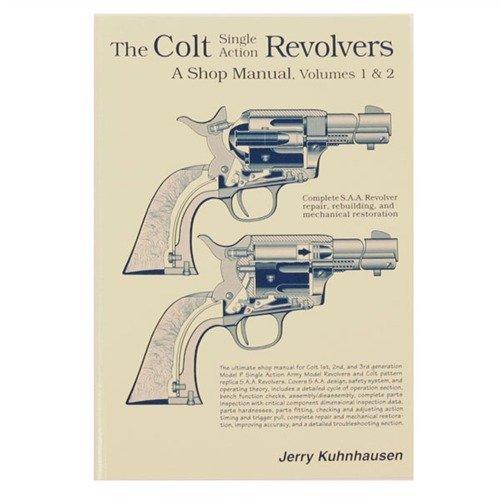 The Colt single action revolvers: A shop manual--volumes I & II