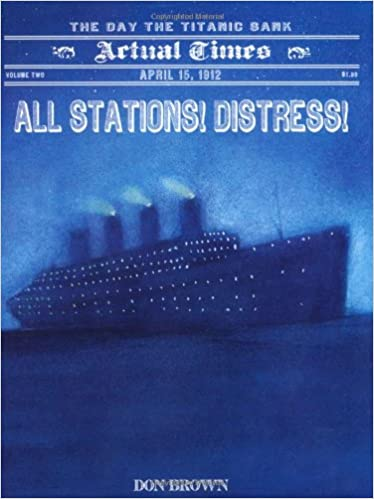 1912 Distress! The Day the Titanic Sank April 15 All Stations