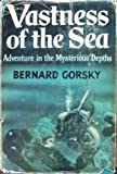 img - for Vastness of the sea;: Adventure in the mysterious depths book / textbook / text book