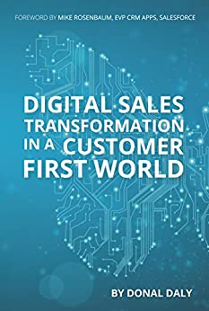 Digital Sales Transformation in a Customer First World by [Daly, Donal]