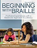 Beginning with Braille: Firsthand Experiences with