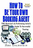 How to Be Your Own Booking Agent, Jeri Goldstein, 0960683046
