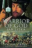 Warrior of God: Jan Zizka and the Hussite