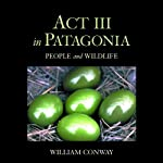 Act III in Patagonia: People and Wildlife | William Conway