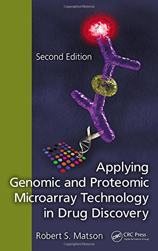 Applying Genomic and Proteomic Microarray Technology in Drug Discovery, Second Edition