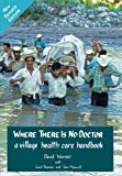 img - for Where There Is No Doctor: A Village Health Care Handbook, Revised Edition book / textbook / text book