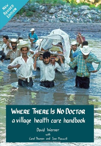 Where there is no Doctor. A survival medicine guide