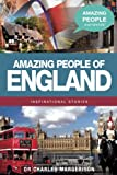img - for Amazing People of England (Amazing People Worldwide - Inspirational Stories) book / textbook / text book