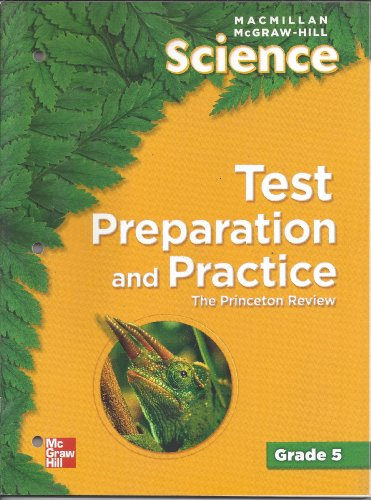 Test Preparation and Practice for Macmillan McGraw-Hill Science Grade 5
