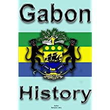 History and Culture of Gabon, Republic of Gabon. Gabon: History, Culture, People and Ethnic groups in Gabon. Government, Industry, Economy, Religion and Tourism in Gabon
