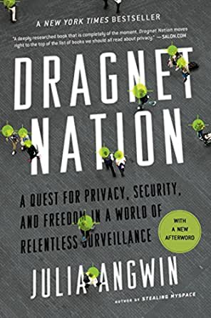 Dragnet Nation: A Quest for Privacy, Security, and Freedom ...