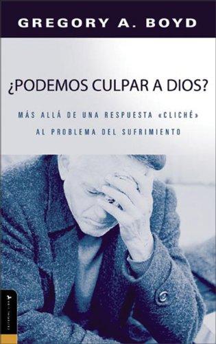 ¿Podemos Culpar a Dios? (Is God to Blame?) (Spanish Edition)