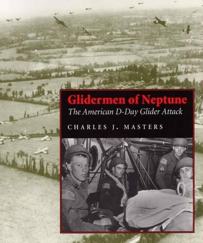 Normandy Master - Glidermen of Neptune: The American D-Day Glider Attack