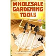 Wholesale Gardening Tools: Some Information on Wholesale Gardening Tools