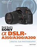 The Sony Alpha DSLR-A350, A300, and A200 are loaded with the best features of more advanced digital SLR cameras, in easy-to-use models perfect for budding photographers. As the new owner of a Sony Alpha, you are serious about photography and ...
