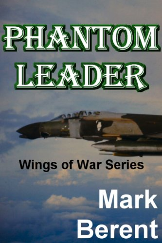 - PHANTOM LEADER: An Historical Novel of War and Politics (Wings of War Book 3)