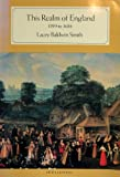 This Realm of England : 1399 to 1688, Smith, Lacey B., 0669134228