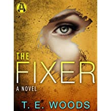 The Fixer: A Justice Novel (The Justice Series)