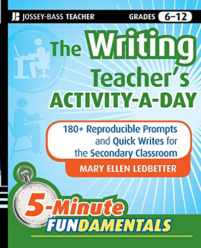 Writing Teacher's Activity-a-Day 180 Reproducible Prompts and Quick-Writes for the Secondary Classroom ()