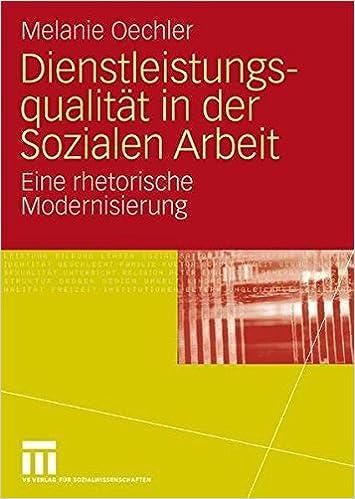 Book Dienstleistungsqualit??t In Der Sozialen Arbeit: Eine rhetorische Modernisierung (German Edition) by Melanie Oechler (2009-05-14)