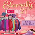 Eternally 21: A Mrs. Frugalicious Shopping Mystery, Book 1 | Linda Joffe Hull