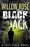 Download Black Jack: A nail biting, hair-raising thriller (Jack Ryder Book 4) in PDF ePUB Free Online