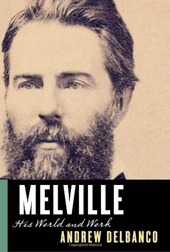 Melville: His World and Work