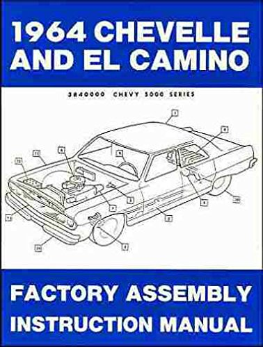 1964 CHEVELLE, SS, MALIBU & EL CAMINO FACTORY ASSEMBLY INSTRUCTION MANUAL. INCLUDES: 300, Deluxe, Malibu, SS, SS-396, Concours, El Camino, Convertibles, 2- & 4-door hardtops, Station Wagons, and Super Sports. -