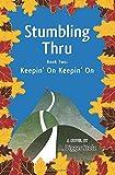 Stumbling Thru: Keepin' On Keepin' On (Volume 2)