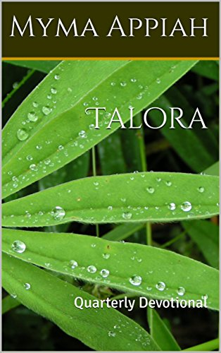 Talora: Quarterly Devotional por Myma Appiah