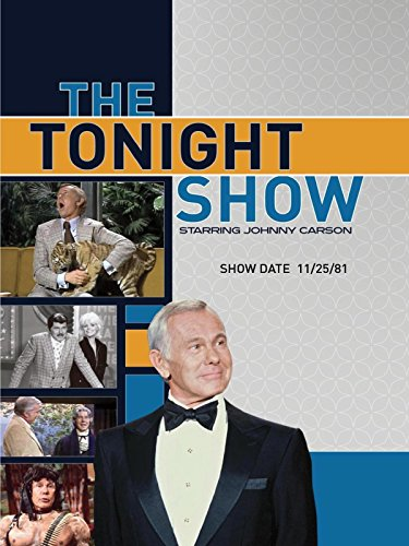 The Tonight Show starring Johnny Carson - Show Date: 11/25/81
