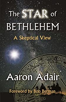 The Star of Bethlehem: A Skeptical View (English Edition) por [Adair, Aaron]