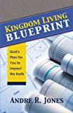 Kingdom Living Blueprint, An j, 0991127102