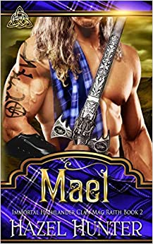 Mael (Immortal Highlander, Clan Mag Raith Book 2): A Scottish Time Travel Romance Download Epub