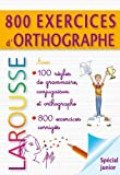 larousse 800 exercices d orthographe grammaire conjugaison french edition