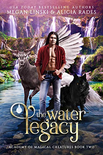 The Water Legacy (Academy of Magical Creatures Book 2)