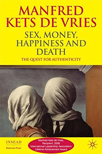Sex, Money, Happiness, and Death: The Quest for Authenticity (INSEAD Business Press) by Palgrave Macmillan