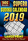 """Superb Sudoku Calendar 2019. Sudoku Puzzle Books Large Print. (365 Puzzles): 1 Puzzle for Each Day of the Year. 2 Puzzles per Page. 7""""x10""""."""