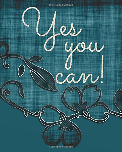 """Download Yes you can: Motivational Positive Inspirational Quote Bullet Journal Dot Grid l Notebook (8"""" x 10"""") Large 8mm x 8mm Matrix (Doted Bullet Motivational Quote Journal notebook series) (Volume 31) ebook"""