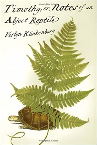 Timothy; or, Notes of an Abject Reptile: Verlyn Klinkenborg ...