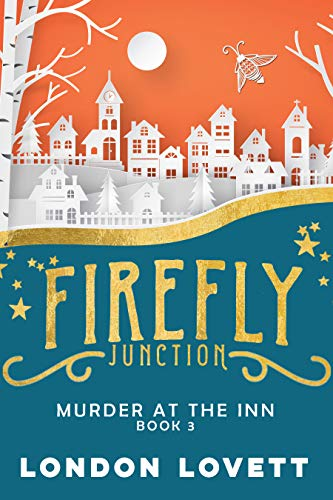(Murder at the Inn (Firefly Junction Cozy Mystery Book)