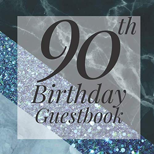 90th Birthday Guestbook: Light Blue Glitter Black Marble Geometric Guest Book  - Elegant 90 Birthday Wedding Anniversary Party Signing Message Book - ... Keepsake Present - Special Memories Ideas