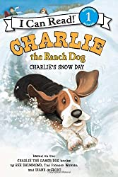 Charlie the Ranch Dog: Charlie's Snow Day (I Can Read Book 1)