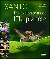 Santo : Les explorateurs de l'île-planète par Vincent Tardieu