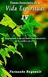 Temas Esenciales de la Vida Espiritual IV, Fernando Regnault, 1493529218