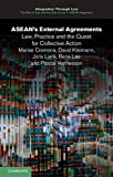 ASEAN's External Agreements : Law, Practice and the Quest for Collective Action, Cremona, Marise and Kleimann, David, 1107498155