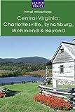 Central Virginia: Charlottesville, Lynchburg, Richmond & Beyond