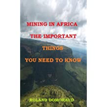 MINING IN AFRICA THE IMPORTANT THINGS YOU NEED TO KNOW