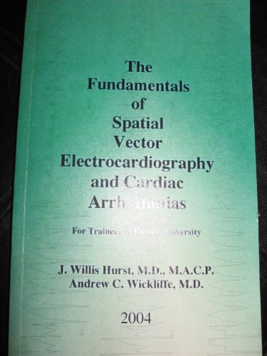THE FUNDAMENTALS OF SPATIAL VECTOR ELECTROCARDIOGRAPHY AND CARDIAC ARRHYTHMIAS FOR TRAINEES AT EMORY UNIVERSITY (179 PAGES)